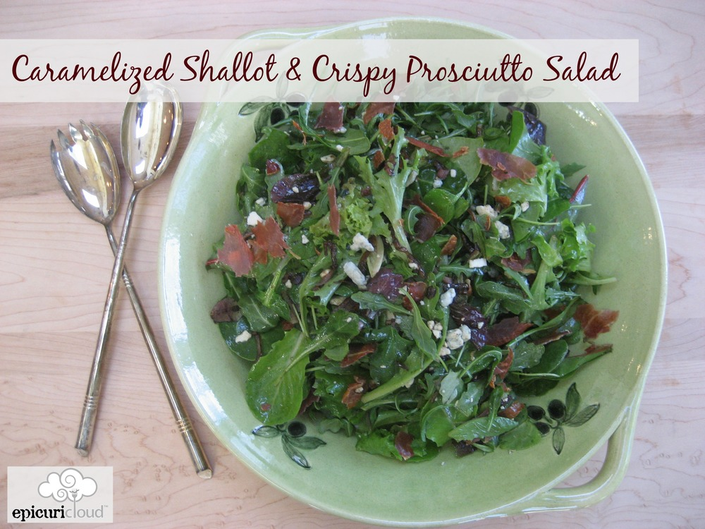 Caramelized Shallot & Crispy Prosciutto Salad Recipe — epicuricloud