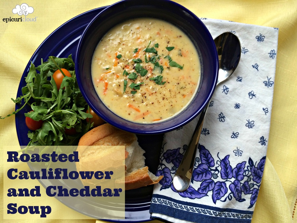 Roasted Cauliflower and Cheddar Soup Recipe — epicuricloud