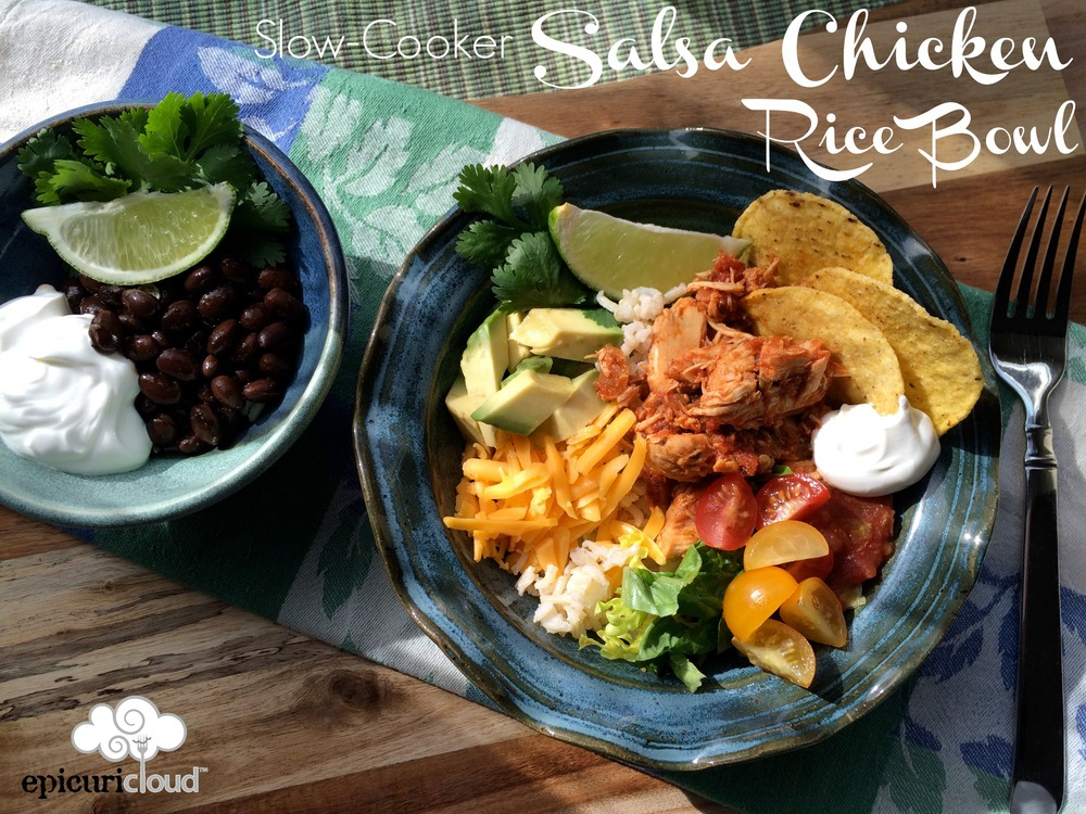 slow cooker salsa chicken rice bowl recipe - epicuricloud