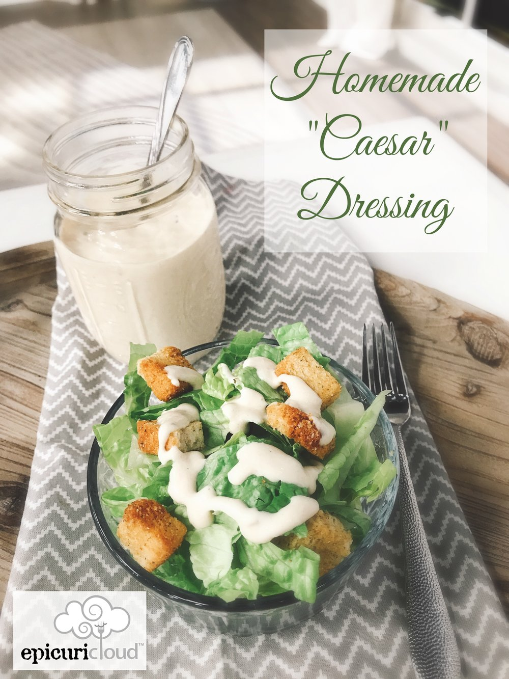Homemade Caesar Dressing - epicuricloud.com.jpg