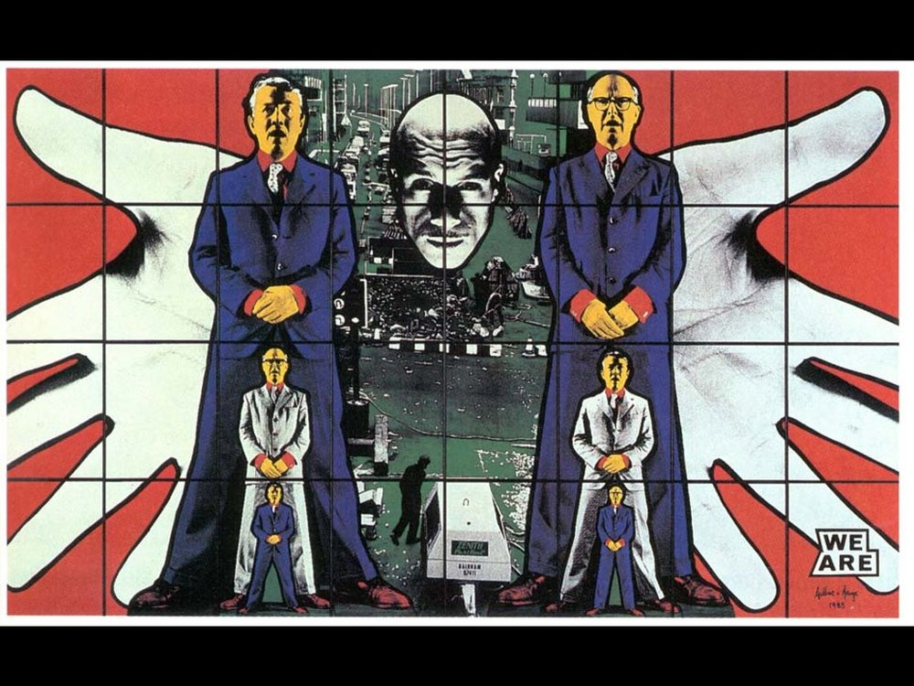 "Gilbert & George: """"Two people make one artist. We think that we are an artist. We invented a technical form to make one art that doesn't distinguish between us. You don't see the brush strokes, the handwritten message that every artist is so proud of."""