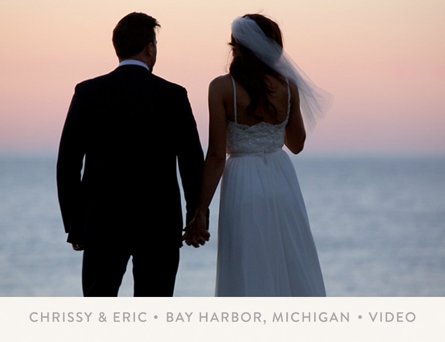 CHRISSY & ERIC  I  BAY HARBOR, MICHIGAN  I  VIDEO