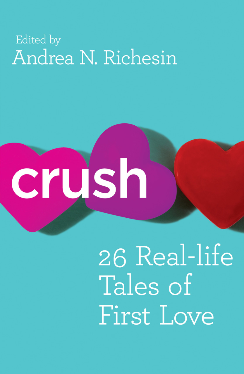 Crush: 26 Real-life Stories of First Love