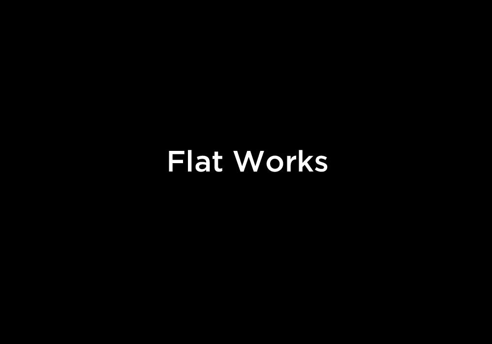 Flat Works.jpg