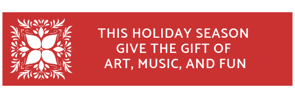 this holiday season give the gift of art, music and fun.png