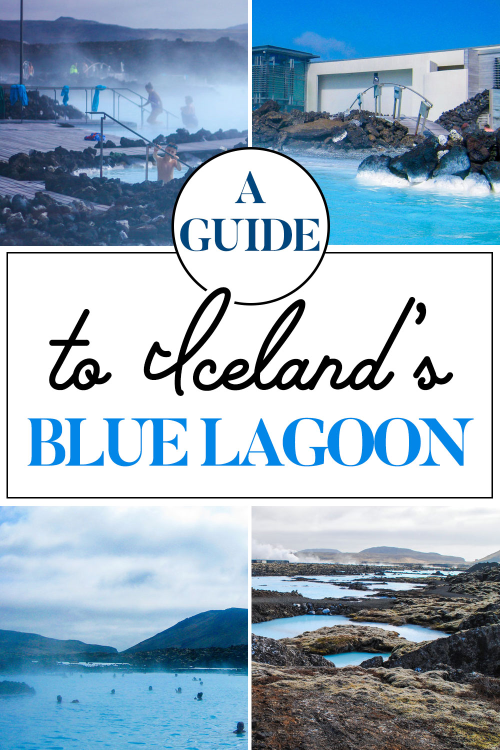 Guide to Blue Lagoon Iceland | Everything you Need to Know