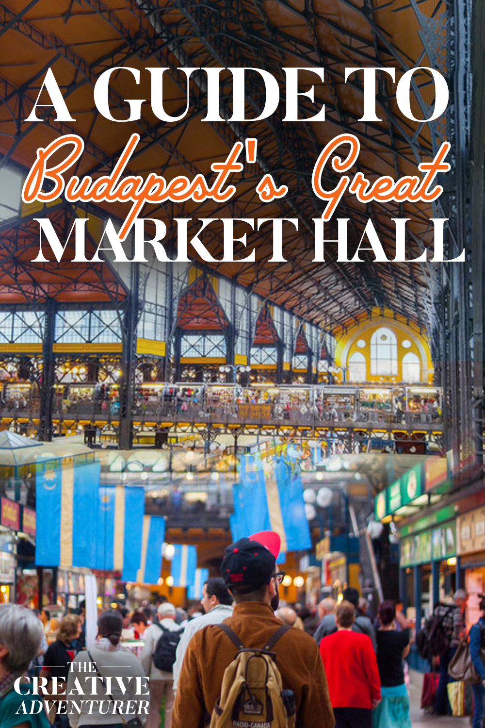 A Guide to Budapest's Great Market Hall