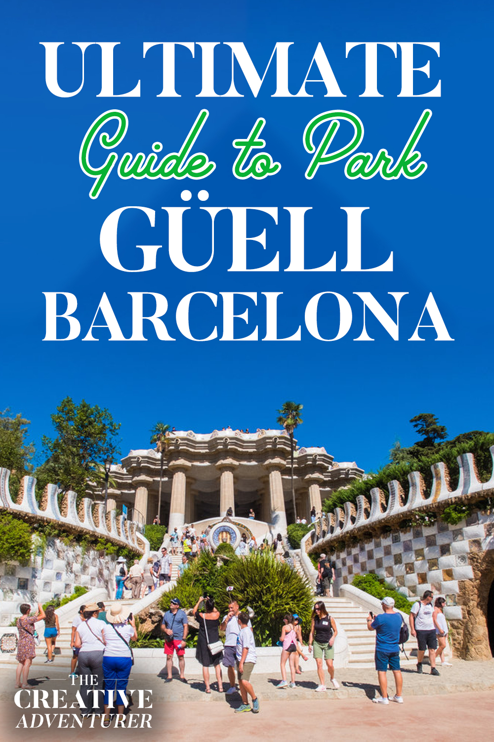 ULTIMATE Guide to Park Güell Barcelona