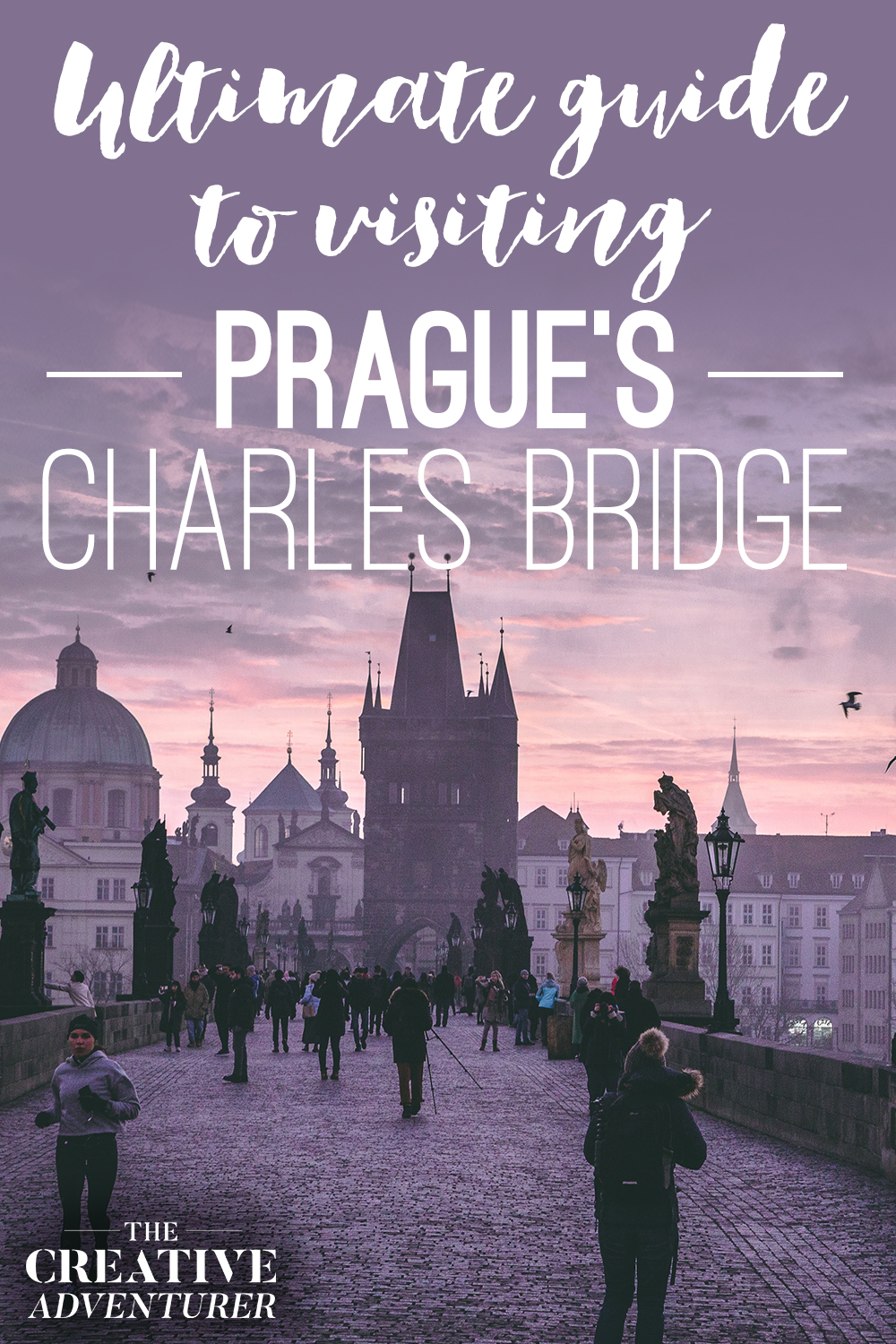Updated Ultimate Guide to Visiting Prague's Famous Charles Bridge