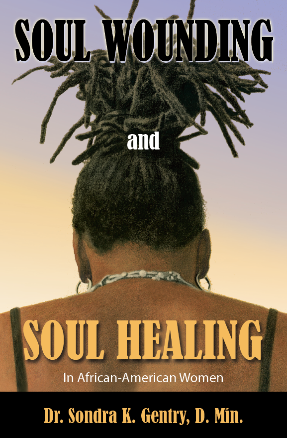 Soul Wounding and Soul Healing in African-American Women