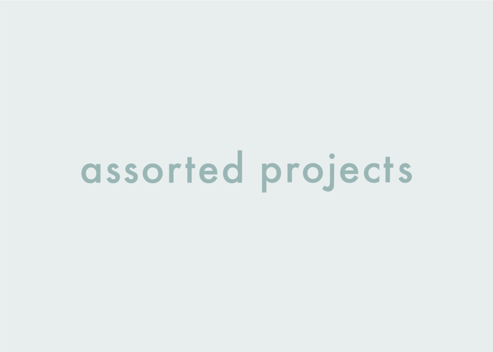 Assorted Projects |  Branding, Print, Art Direction