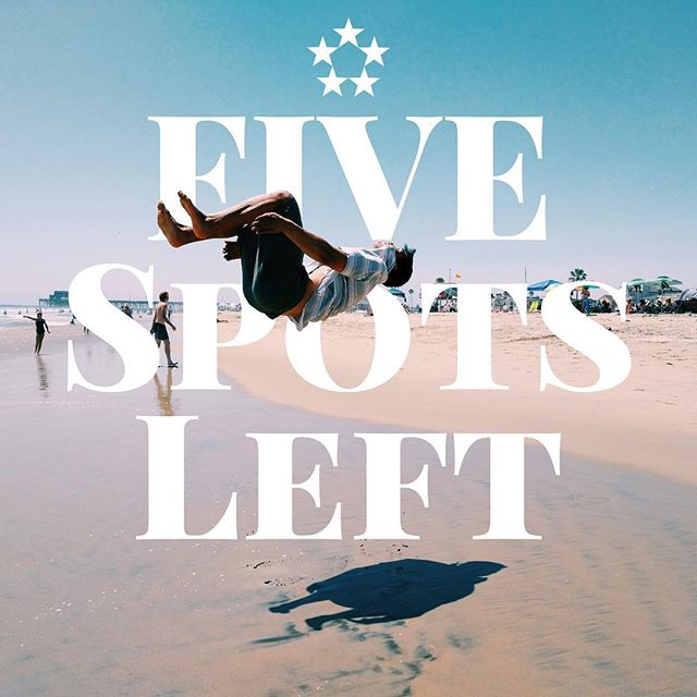 ONLY FIVE SPOTS LEFT before we start a waiting list!  Don't flip out, register now to secure your spot.  You and your friends deserve the most epic spring break!  #springbreak #calbreak