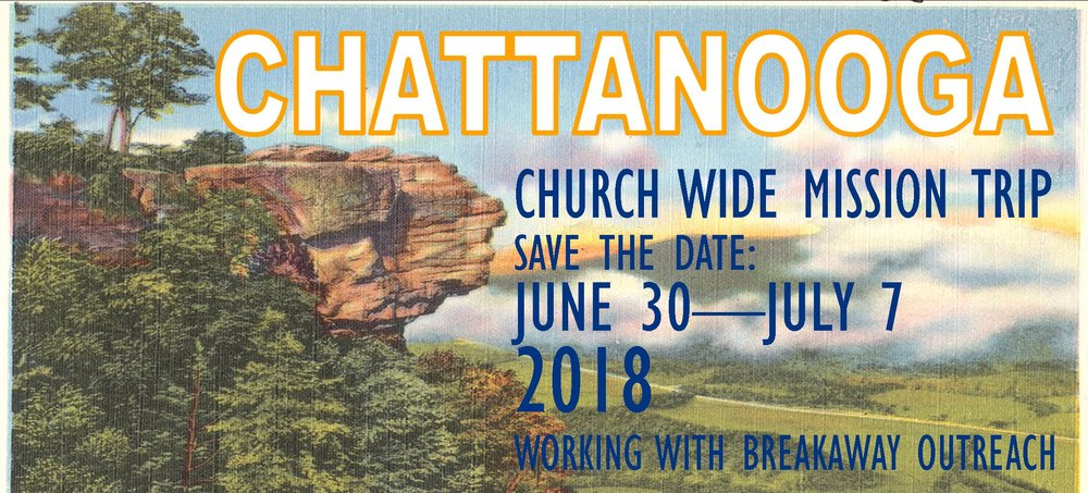 Announcing Calvarys 2018 Church Wide Mission Trip To Chattanooga Tennessee In Partnership With Breakaway Outreach More Details To Come Save The Date