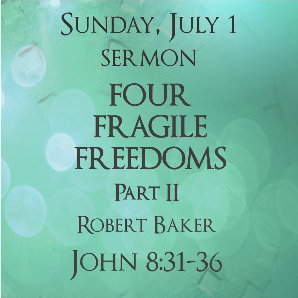 July 1 Sermon Four Fragile  Facebook Link Pos 600t 062418.jpg