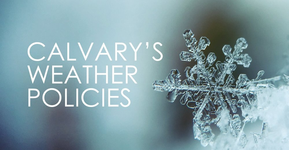 Calvary Weather Policies facebook Art.jpg