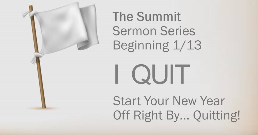 Summit I Quit Sermon Facebook Rev 120818.jpg