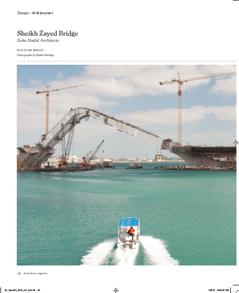 This collaboration with designer and photographer Kathrin Greiling marked the beginning of a series of articles covering the construction of the Sheikh Zayed Bridge in Abu Dhabi, designed by Iraqi architect Zaha Hadid. Click image to open PDF.