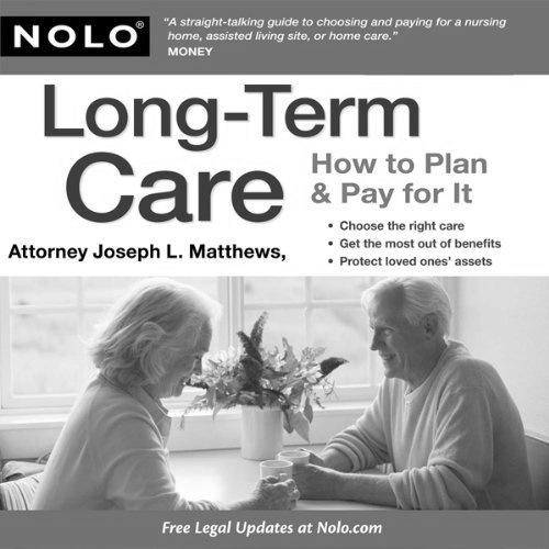 Long Term Care: How To Plan and Pay For It