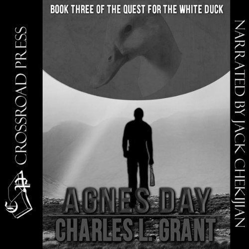 Agnes Day: Book III of the Quest for the White Duck
