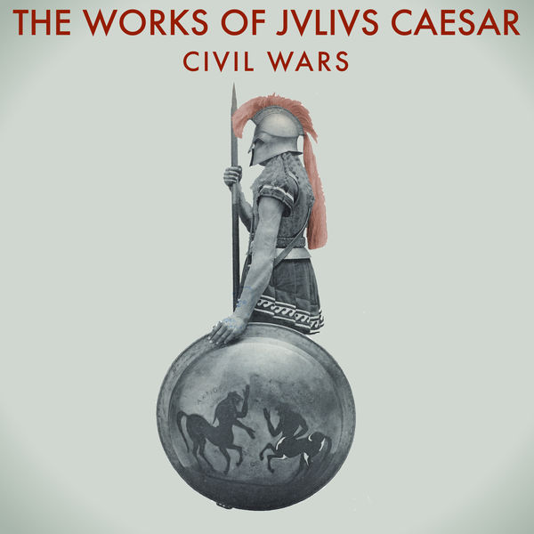Copy of The Works of Julius Caesar: The Civil Wars