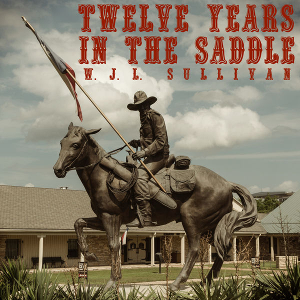 Twelve Years in the Saddle
