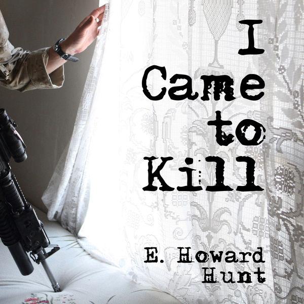 I Came to Kill
