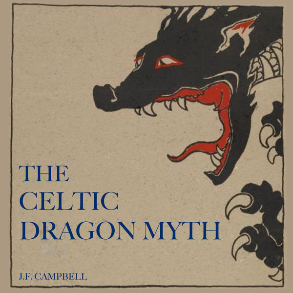 The Celtic Dragon Myth
