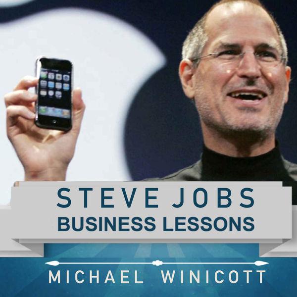 Steve Jobs: Business Lessons