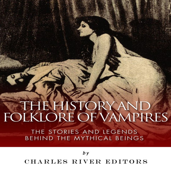 The History and Folklore of Vampires