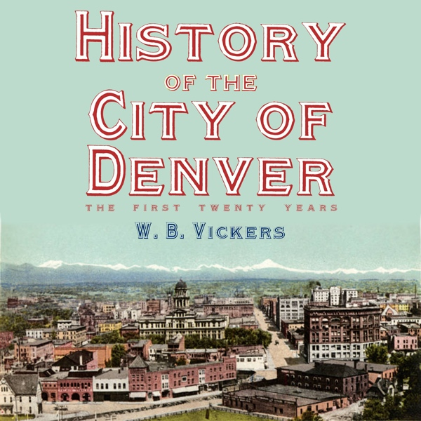 History of the City of Denver