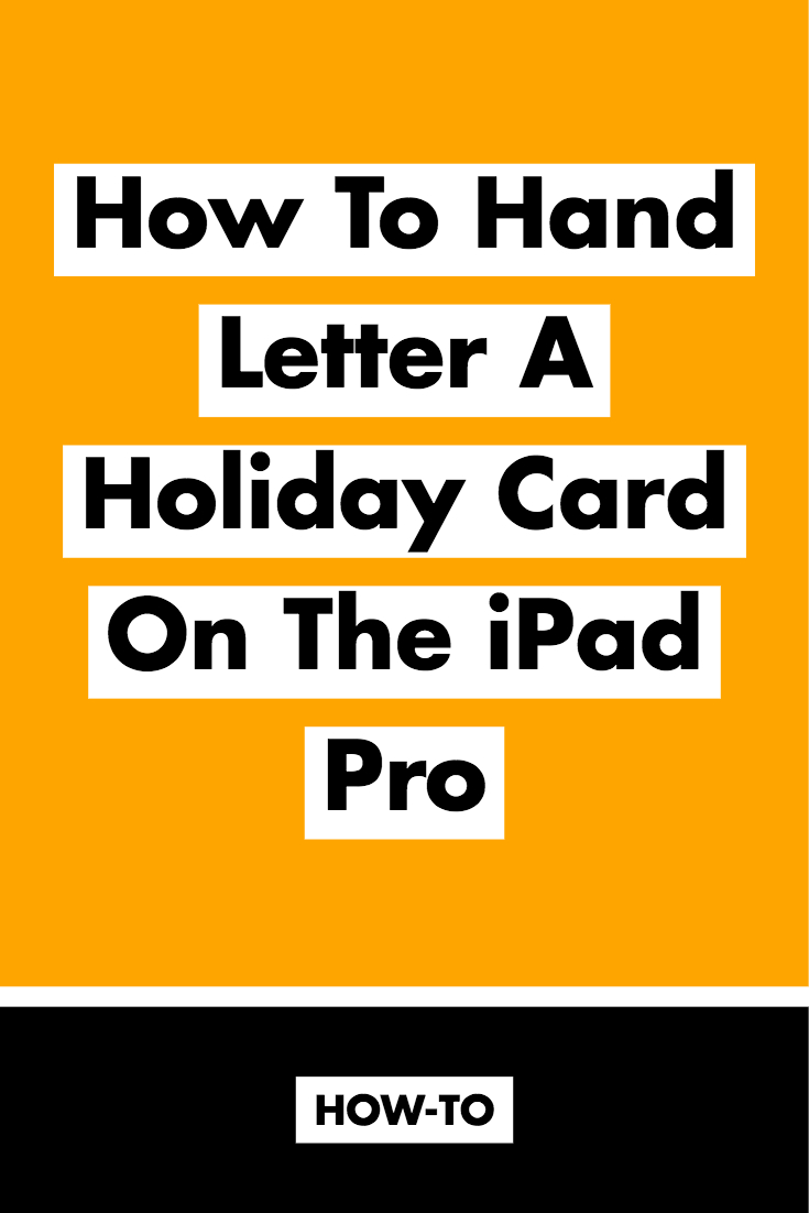 How to Hand Letter a Holiday Card on The iPad Pro in Procreate App - Molly Jacques