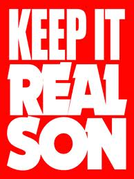 keep it real son.jpg
