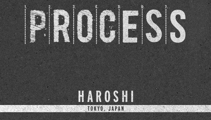 PROCESS - Haroshi