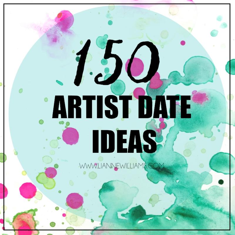 150 Artist Date ideas