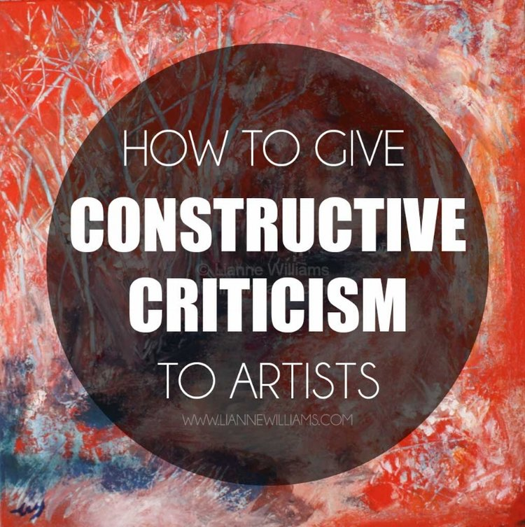 How To Give Constructive Criticism To Artists Lianne Williams