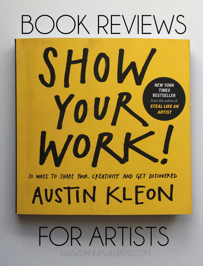 show your work by austin kleon book review for artists