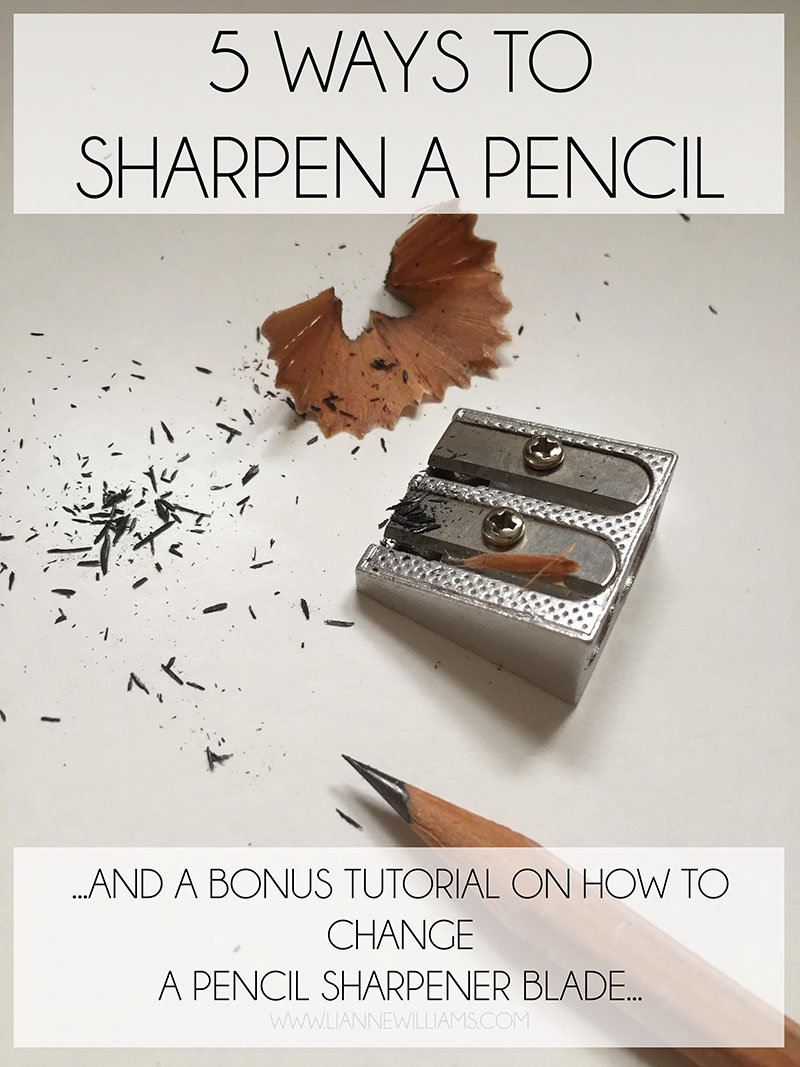 5 ways to sharpen a pencil and how to change a pencil sharpener blade