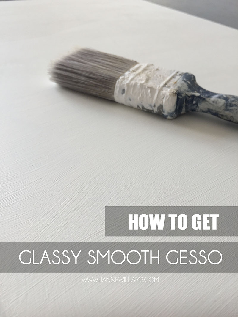 How to get glassy smooth gesso