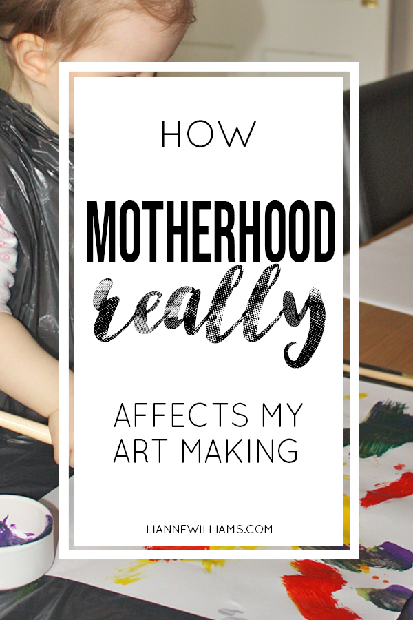 How being a mother affects my art making post.jpg