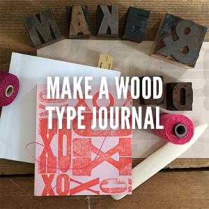 Make a Wood Type Journal Class  The perfect melding of printing and binding! In this 1 hour class, choose a few words or letters, letterpress print the cover, and then attach it to a perfect-bound blank set of pages to create your own custom notebook. Great for gifts or to keep for yourself! Suited for ages 15 and up. $40