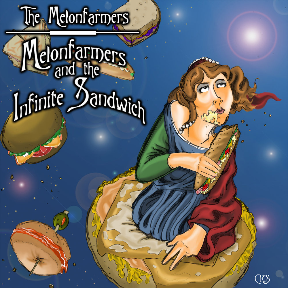 The Melonfarmers - Melonfarmers and the Infinite Sandwich