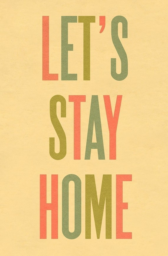 Let's Stay Home print  by Ashley G
