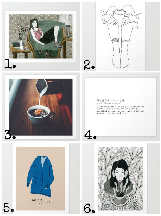 1.  Cozy Chair   2.  Cozy Socks and Coffee Series #4   3.  Dreams in my Coffee   4.  The Meaning of Hygge   5.  Sweater Weather No. 1   6.  Wintertime