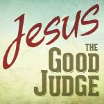 Jesus-Good-Judge 150x150.jpg