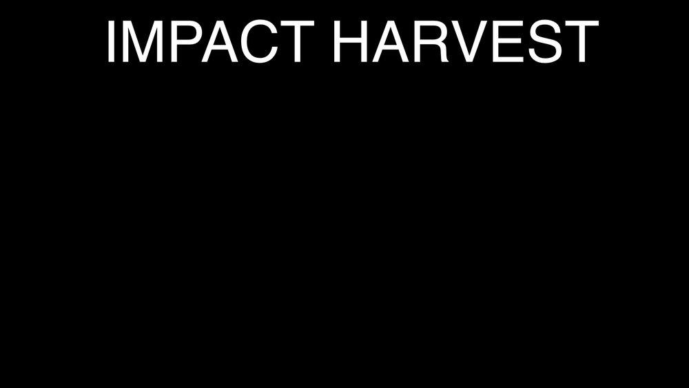 Impact Harvest