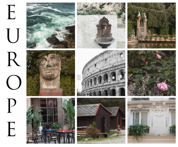Top left to right: San Sebastian coast, drinking fountain on the Amalfi coast. Lemon Garden in Florence. Statue in royal gardens, Florence. Colosseum, Rome. Some of the cities Roses, Prague. Tables in a plaza, Barcelona. Sheds on an Apple Orchard, Czech country, Windows, Paris.