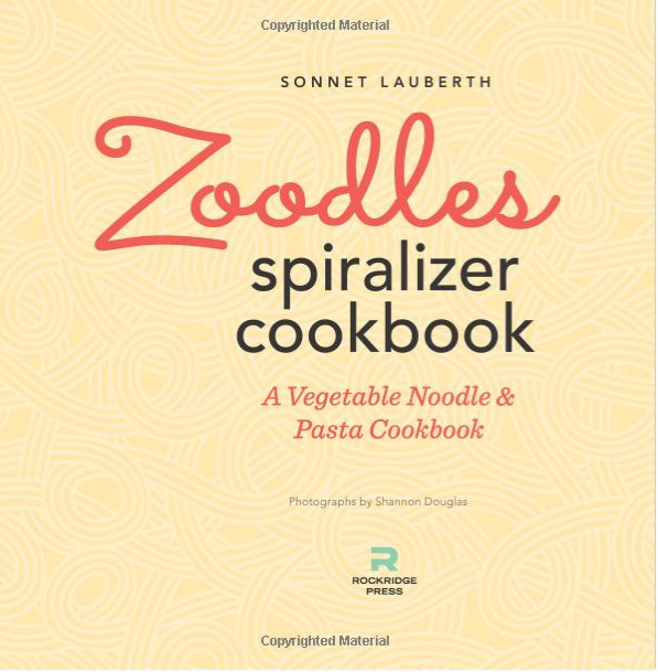 Interior spread of Zoodles Spiralizer Cookbook. © Rockridge Press