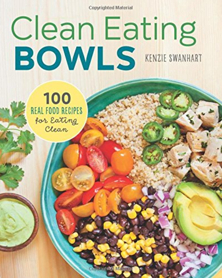 Clean Eating Bowls cover showing a burrito bowl recipe (included in the book), with avocado crema. © Rockridge Press