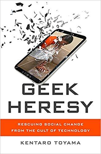 - Geek Heresy by Kentaro Toyama