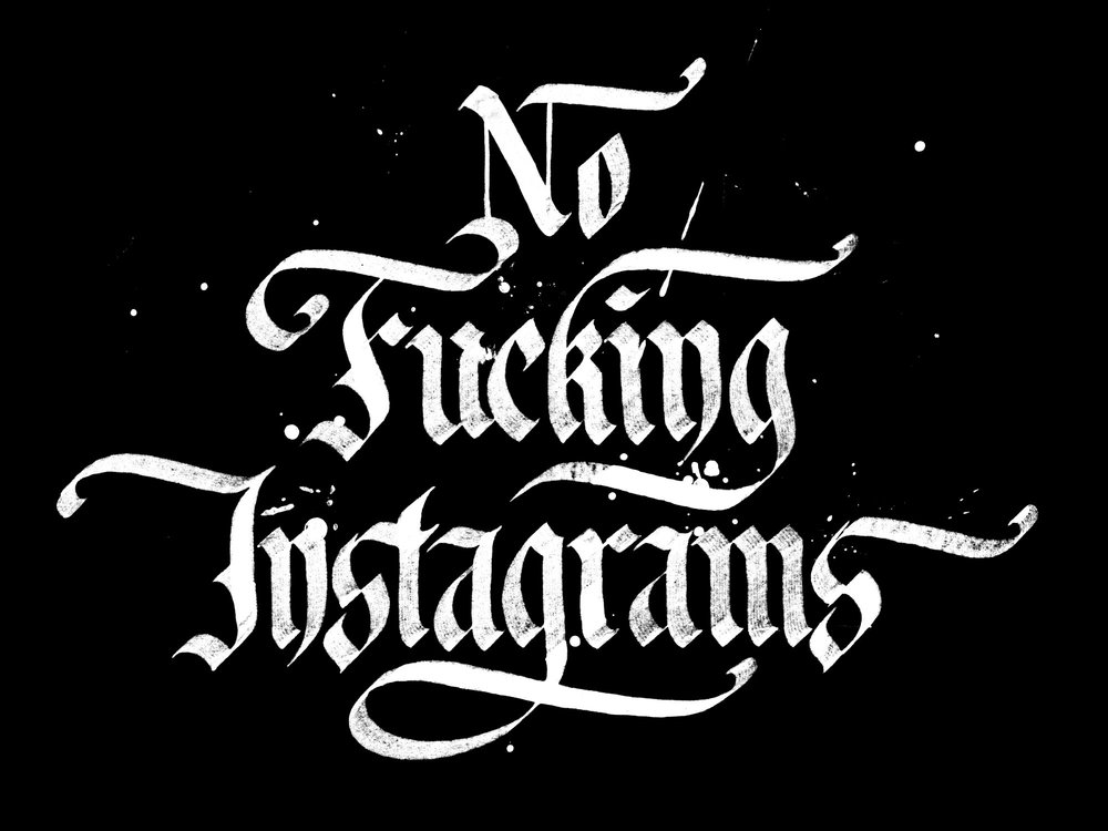 No_Fucking_Instagrams-Dribbble_Large.jpg